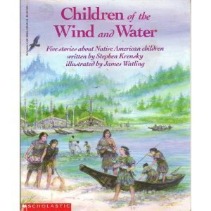 Children of the Wind and Water: Five Stories About Native American Children - Stephen Krensky
