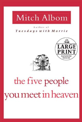The Five People You Meet in Heaven (Random House Large Print) - Mitch Albom