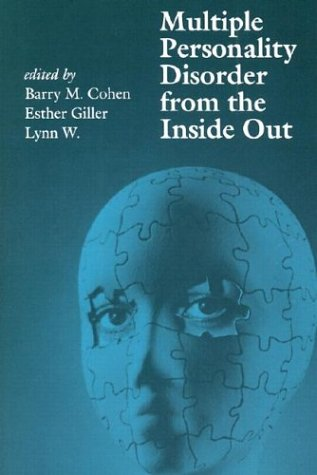 Multiple Personality Disorder from the Inside Out - W. Giller