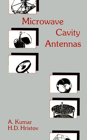 Microwave Cavity Antennas (The Artech House Antenna Library) - Akhileshwar Kumar