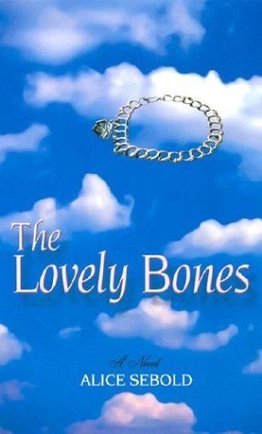 The Lovely Bones: A Novel - Alice Sebold