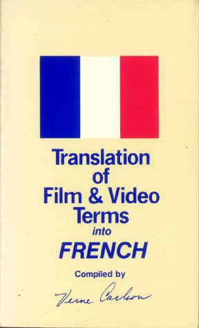 Translation of Film and Video Terms into: French - Verne Carlson