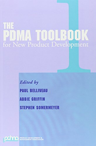 The PDMA ToolBook 1 for New Product Development - Paul Belliveau; Abbie Griffin; Stephen Somermeyer
