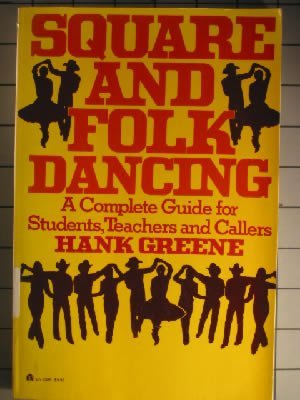 Square and Folk Dancing: A Complete Guide for Students, Teachers, and Callers - Hank Greene