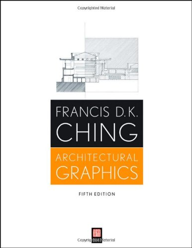 Architectural Graphics - Francis D. K. Ching