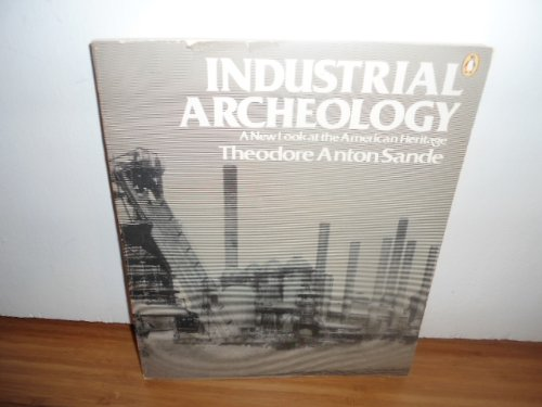 Industrial Archaeology - Theodore Anton Sande