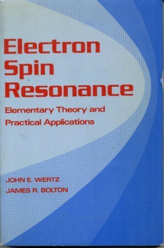 Electron Spin Resonance:Elementary Theory and Practical Applications - John Wertz