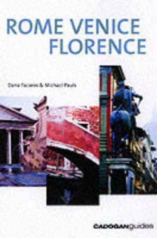 Rome Venice Florence, 4th (Country  &  Regional Guides - Cadogan) - Dana Facaros; Michael Pauls