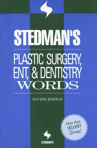 Stedman's Plastic Surgery, ENT  &  Dentistry Words (Stedman's Word Books) - Stedman's