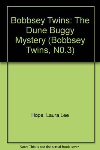 Bobbsey Twins: The Dune Buggy Mystery (Bobbsey Twins, N0.3) - Laura Lee Hope