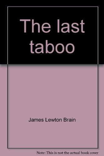 The last taboo: Sex and the fear of death - James Lewton Brain