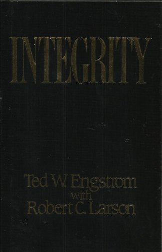 Integrity - Ted W. Engstrom; Robert C. Larson