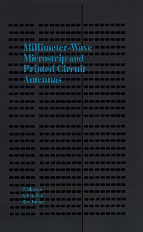 Millimeter-Wave Microstrip and Printed Circuit Antennas (Artech House Antenna Library) - Prakash Bhartia