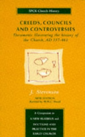 Creeds, Councils, and Controversies - J (editor) & revised by W H C Frend Stev
