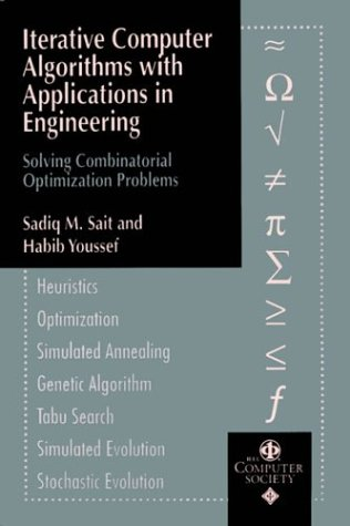 Iterative Computer Algorithms with Applications in Engineering: Solving Combinatorial Optimization Problems - Sadiq M. Sait; Habib Youssef
