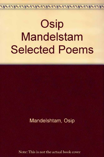 Selected Poems of Osip Mandelstam - W. S. Merwin Clarence Brown