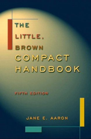 The Little, Brown Compact Handbook, Fifth Edition - Jane E. Aaron