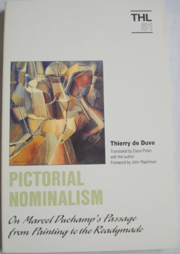 Pictorial Nominalism: On Marcel Duchamp's Passage from Painting to the Readymade (Theory and History of Literature) - Thierry De Duve