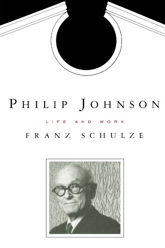 Philip Johnson: Life and Work - Franz Schulze