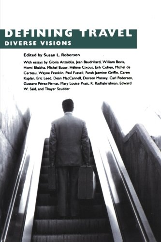 Defining Travel: Diverse Visions - Susan L. Roberson