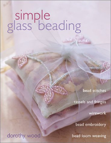 Simple Glass Beading - Dorothy Wood