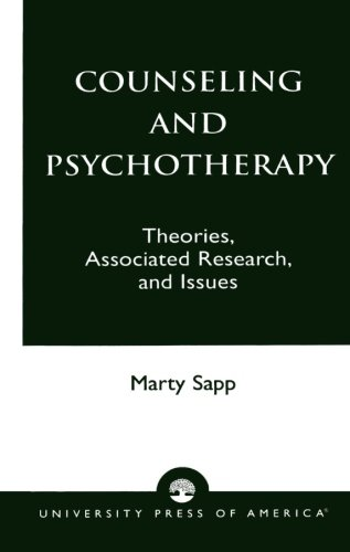 Counseling and Psychotherapy: Theories, Associated Research, and Issues - Marty Sapp