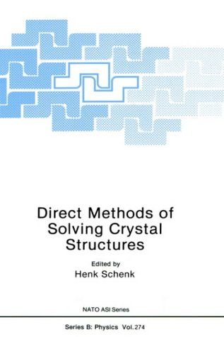 Direct Methods of Solving Crystal Structures (Nato Science Series B:) - Henk Schenk
