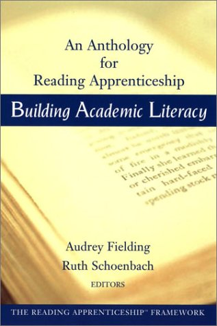 Building Academic Literacy: An Anthology for Reading Apprenticeship - Audrey Fielding; Ruth Schoenbach