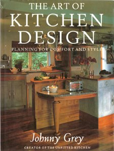 The Art of Kitchen Design: Planning for Comfort and Style - Johnny Grey