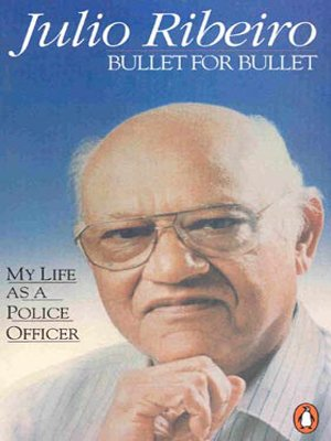 Bullet for Bullet: My Life as a Police Officer - Julio Ribeiro