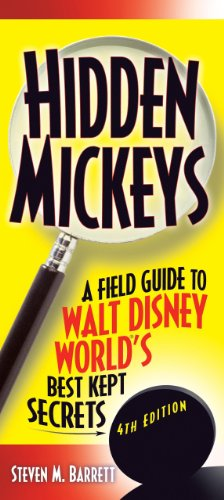 Hidden Mickeys: Field Guide to Walt Disney World's Best Kept Secrets - Seven M. Barrett