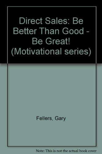Direct Sales: Be Better Than Good-Be Great! (Motivational series) - Joyce M. Ross
