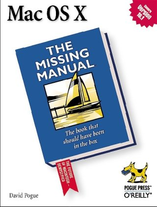 Mac OS X: The Missing Manual, Second Edition - David Pogue