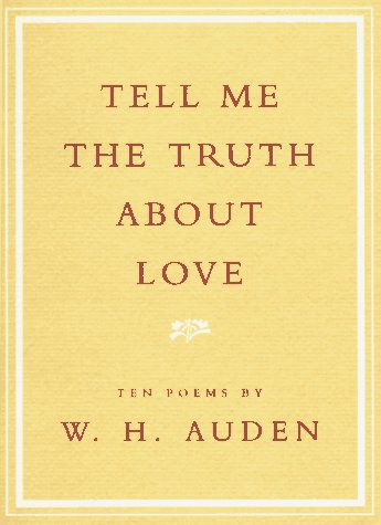 Tell Me the Truth About Love: Ten Poems - W. H. Auden