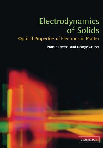 Electrodynamics of Solids: Optical Properties of Electrons in Matter - Martin Dressel; George Gr?ner