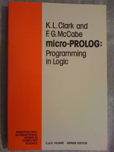 Micro-Prolog: Programming in Logic - Keith L. Clark