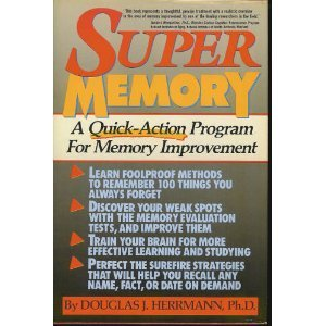 Super Memory: A Quick-Action Program for Memory Improvement - Douglas J. Herrmann