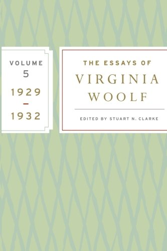 The Essays of Virginia Woolf, Vol. 5 1929-1932 - Virginia Woolf