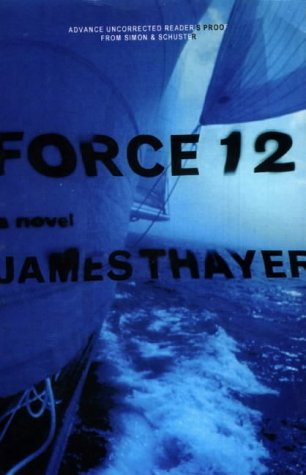 Force 12 - James Stewart Thayer