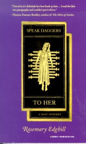 Speak Daggers to Her: A Bast Mystery - Rosemary Edghill