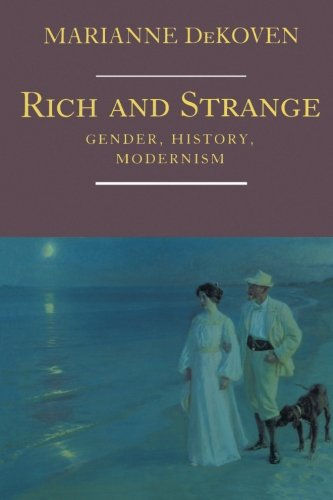 Rich and Strange : Gender, History, Modernism - Marianne DeKoven