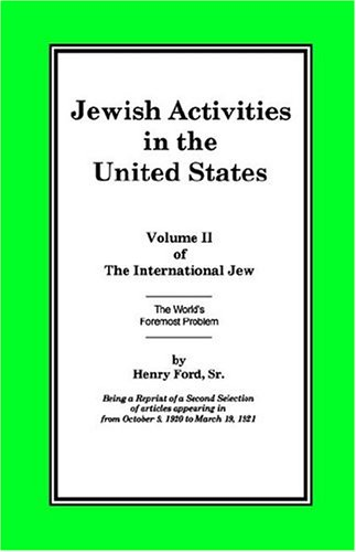 The International Jew Volume II: Jewish Activities in the United States - Henry Ford Sr.
