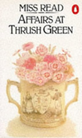 Affairs At Thrush Green - MISS with illustrations by GOODALL, J S READ