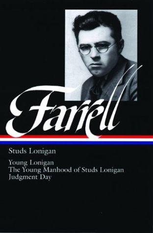 Studs Lonigan (Young Lonigan / The Young Manhood of Studs Lonigan / Judgement Day) (Library of America) - James T. Farrell