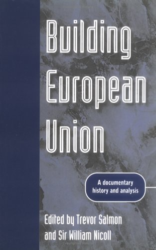 Building European Union: A Documentary History and Analysis (Europe in Change) - Trevor Salmon; Sir William Nicoll