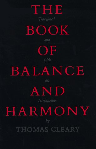 The Book of Balance and Harmony - Thomas Cleary
