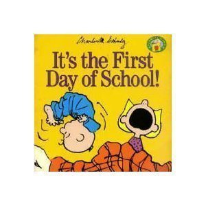 It's the First Day of School! (Peanuts Gang) - Charles M. Schulz