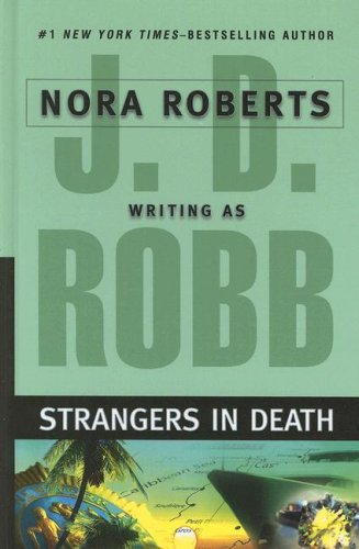 Strangers in Death (Wheeler Hardcover) - J. D. Robb; Nora Roberts