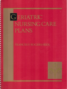 Geriatric Nursing Care Plans - Frances F. Rogers-Seidl