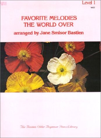 WP37 - Favorite Melodies the World Over Level 1 - Bastien (Wp 37 Level 1) - Jane Smisor Bastien